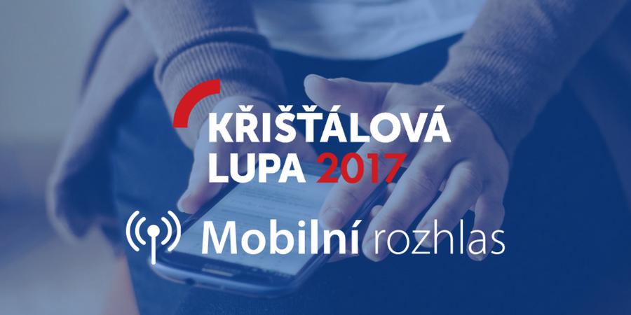Mobilní rozhlas se v Kříšťálové lupě dostal již podruhé mezi nejlepší projekty v ČR